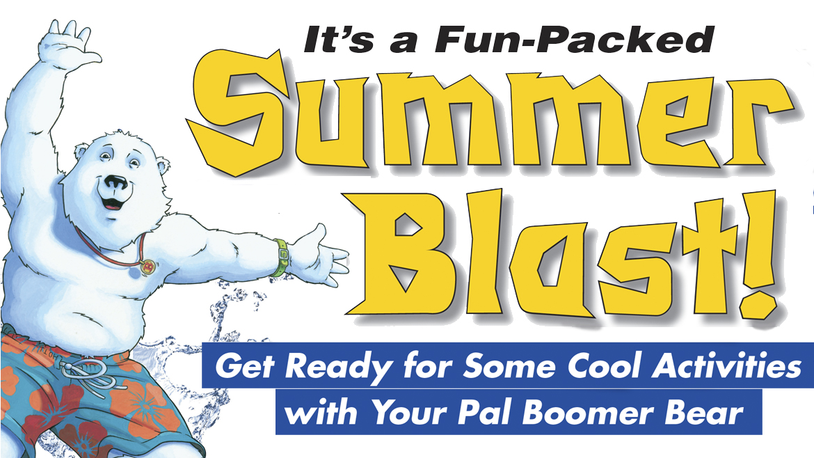 It's a Fun-Packed Summer Blast! Headline with Boomer in swimming trucks.