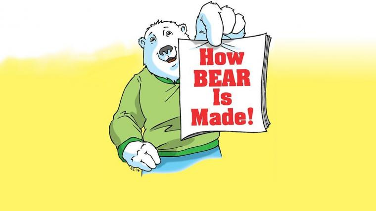 How BEAR Is Made!