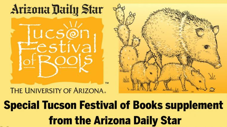 Special Tucson Festival of Books supplement from the Arizona Daily Star.