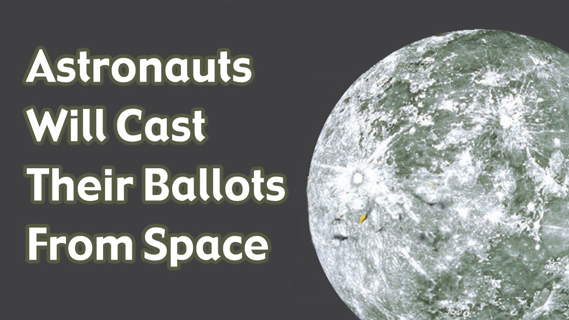 Astronauts Will Cast Their Ballots from Space next to Moon photol